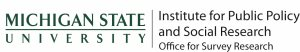Institute for Public Policy and Social Research, and the Office for Survey Research, at Michigan State University